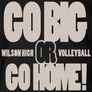 Go Big Or Go Home Wilson High Volleyball - Short Sleeve Baby Bodysuit