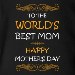 World's Best Mom - Happy Mother Day - Short Sleeve Baby Bodysuit