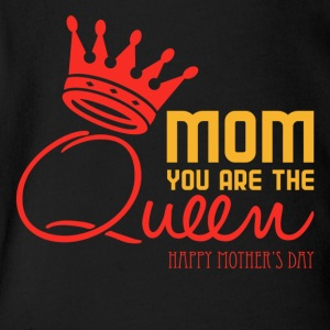 Mom You Are The Queen - Happy Mother's Day - Short Sleeve Baby Bodysuit