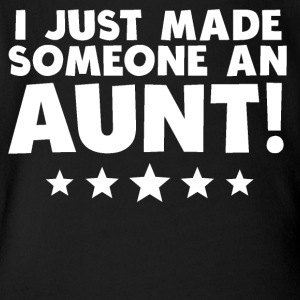 I Just Made Someone An Aunt - Short Sleeve Baby Bodysuit