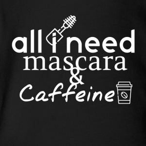 All I need Mascara and Caffeine - Short Sleeve Baby Bodysuit