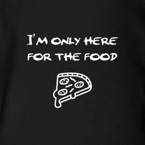 I'm only here for food - Short Sleeve Baby Bodysuit