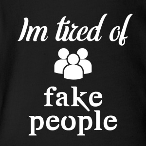 I'm tired of fake people - Short Sleeve Baby Bodysuit