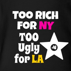Too rich for NY too ugly for LA - Short Sleeve Baby Bodysuit