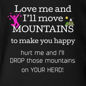 Love me and I'll move mountains to make you happy - Short Sleeve Baby Bodysuit
