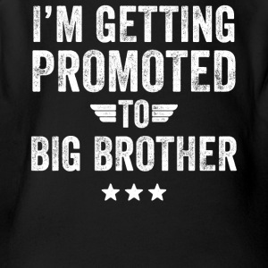 I'm getting promoted to big brother - Short Sleeve Baby Bodysuit