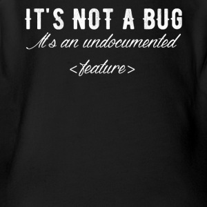 It's not a bug it's an undocumented feature - Short Sleeve Baby Bodysuit