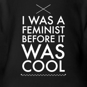 I was a feminist before it was cool - Short Sleeve Baby Bodysuit