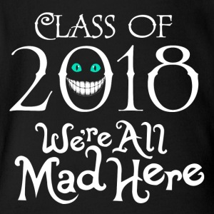 Class 2018. We're All Mad Here. - Short Sleeve Baby Bodysuit