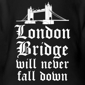 London England London Bridge will never fall down! - Short Sleeve Baby Bodysuit