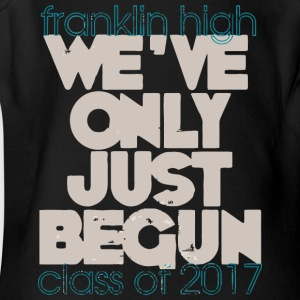 franklin high WE VE ONLY JUST BEGUN class of 2017 - Short Sleeve Baby Bodysuit