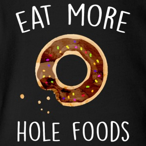 Eat More Hole Foods Donut Funny Pun Doughnut Lover - Short Sleeve Baby Bodysuit
