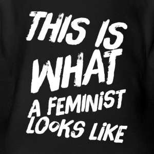 This is what a feminist looks like - Short Sleeve Baby Bodysuit