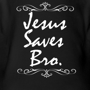Jesus Saves Bro - Short Sleeve Baby Bodysuit