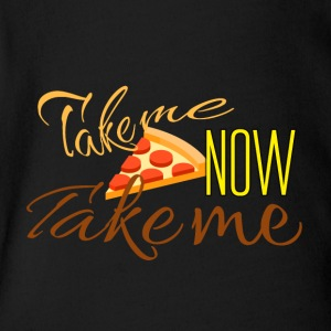 Take the pizza now - Short Sleeve Baby Bodysuit