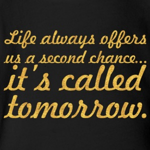 Life always second chance... Inspirational Quote - Short Sleeve Baby Bodysuit