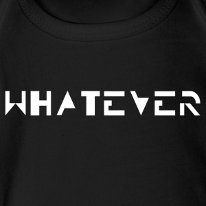 whatever - Short Sleeve Baby Bodysuit
