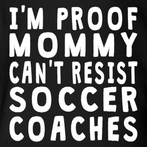 Proof Mommy Can't Resist Soccer Coaches - Short Sleeve Baby Bodysuit
