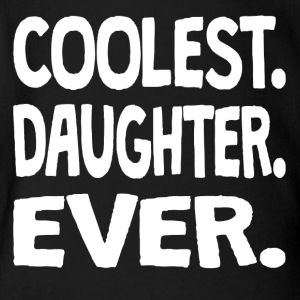 Coolest. Daughter. Ever. - Short Sleeve Baby Bodysuit