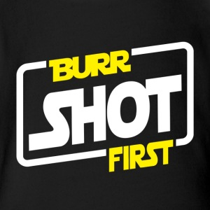 Burr Shot First - Short Sleeve Baby Bodysuit