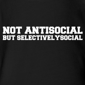 Not Antisocial But Selectivelysocial. - Short Sleeve Baby Bodysuit