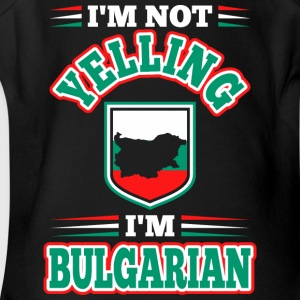 Im Not Yelling Im Bulgarian - Short Sleeve Baby Bodysuit