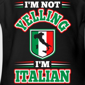 Im Not Yelling Im Italian - Short Sleeve Baby Bodysuit