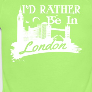I'd Rather Be In London Shirt - Short Sleeve Baby Bodysuit