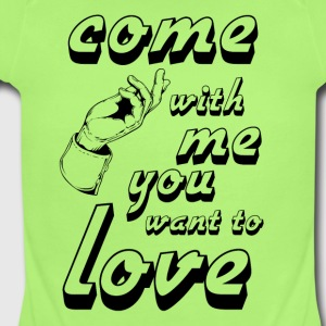 come with me if you want to love - Short Sleeve Baby Bodysuit