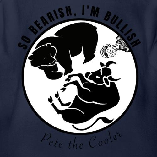 So Bearish, I'm Bullish - Pete the Cooler - Organic Short Sleeve Baby Bodysuit