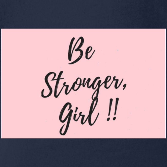 Be Stronger Girl