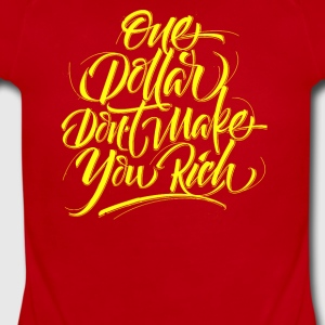One Dollar Don't Make You Rich - Short Sleeve Baby Bodysuit