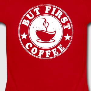 But First Coffee - Short Sleeve Baby Bodysuit