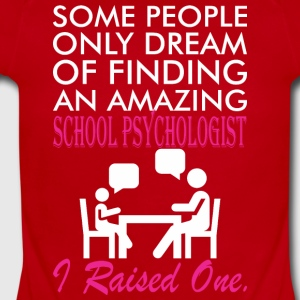 Some People Dream Amazing School Psychologist - Short Sleeve Baby Bodysuit