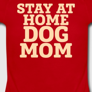 Stay At Home Dog Mom - Short Sleeve Baby Bodysuit