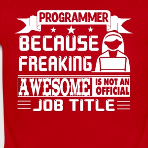 Programmer Is Freaking Awesome Shirts - Short Sleeve Baby Bodysuit