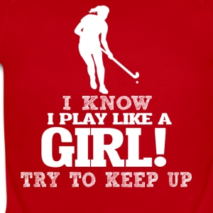 I Know I Play Hockey Like A Girl, Try To Keep Up. - Short Sleeve Baby Bodysuit