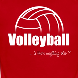 Volleyball-Is there anything else?- Shirt, Hoodie - Short Sleeve Baby Bodysuit