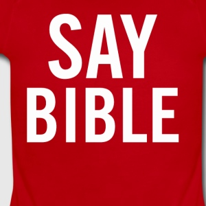 Say Bible White - Short Sleeve Baby Bodysuit