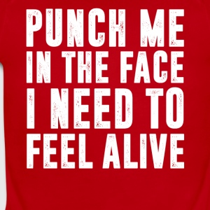 Punch me in the face I need to feel alive t-shirt - Short Sleeve Baby Bodysuit