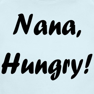 Nana, Hungry! - Short Sleeve Baby Bodysuit