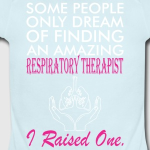 Some People Dream Amazing Respiratory Therapist - Short Sleeve Baby Bodysuit