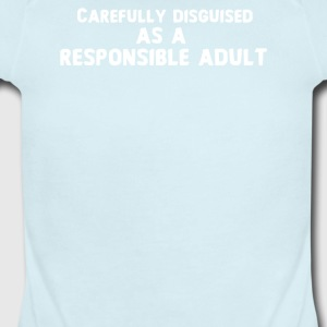 Disguised As A Responsible Adult - Short Sleeve Baby Bodysuit