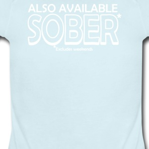 Also Available Sober Excludes Weekends - Short Sleeve Baby Bodysuit