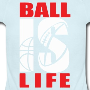 BALL IS LIFE FUNNY SPORTS - Short Sleeve Baby Bodysuit