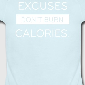 EXCUSES DONT BURN CALORIES - Short Sleeve Baby Bodysuit
