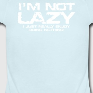 I m Not Lazy - Short Sleeve Baby Bodysuit