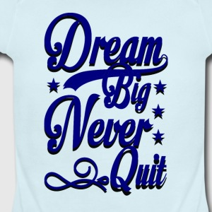 Dream Big Never Quit - Short Sleeve Baby Bodysuit