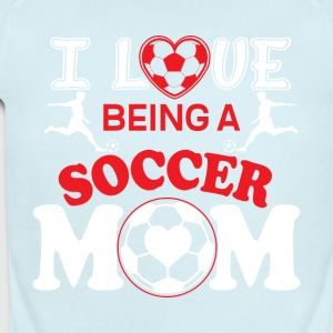 I Love Being A Soccer Mom T Shirt - Short Sleeve Baby Bodysuit