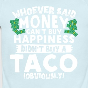 Money Can't Buy Happiness Buy a Taco - Short Sleeve Baby Bodysuit